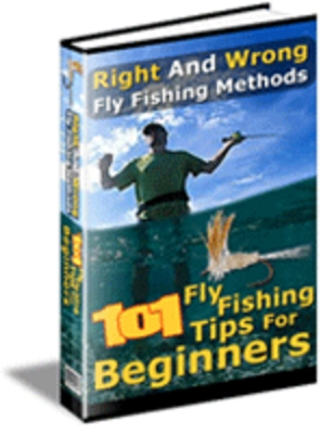 Product picture 101 Fly Fishing Tips For Beginners